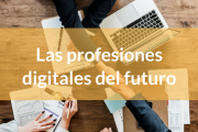 Las profesiones digitales del futuro